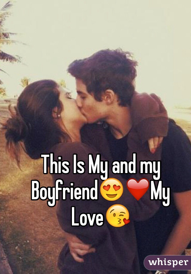 This Is My and my Boyfriend😍❤️My Love😘