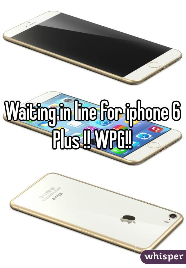 Waiting in line for iphone 6 Plus !! WPG!!