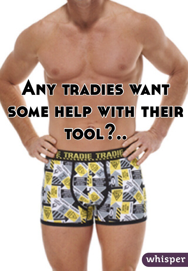 Any tradies want some help with their tool?..