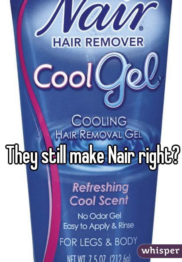 They still make Nair right?