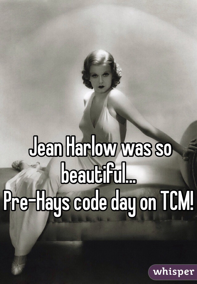 Jean Harlow was so beautiful... Pre-Hays code day on TCM!
