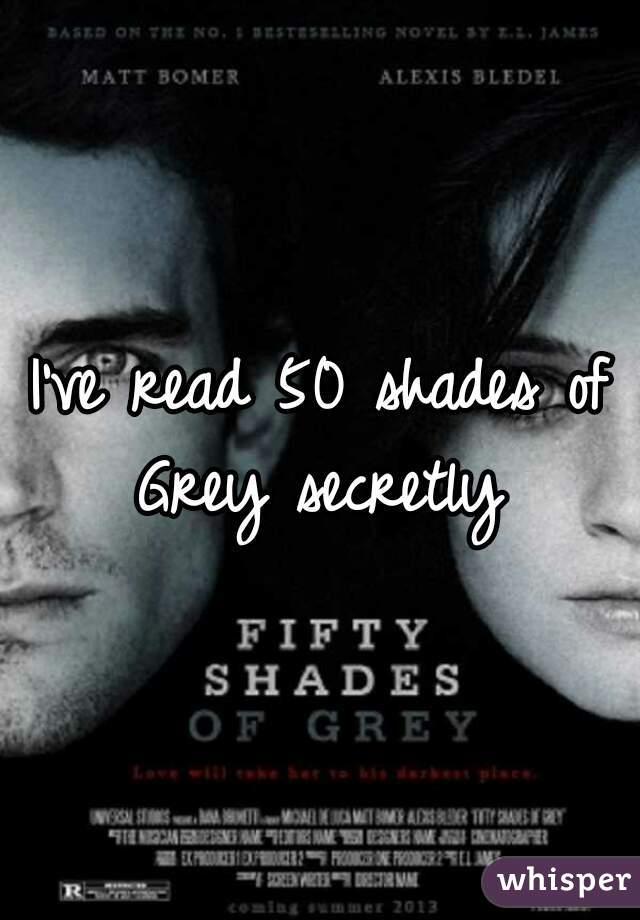 I've read 50 shades of Grey secretly