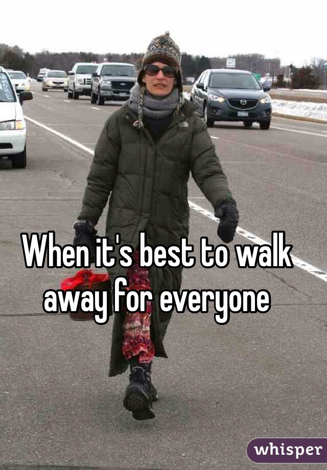 When it's best to walk away for everyone