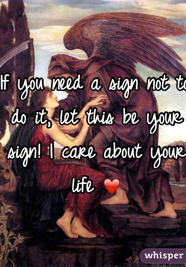 If you need a sign not to do it, let this be your sign! I care about your life ❤️