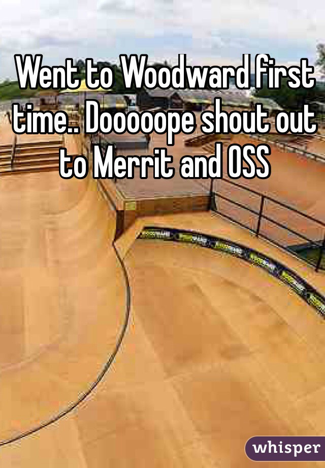 Went to Woodward first time.. Dooooope shout out to Merrit and OSS