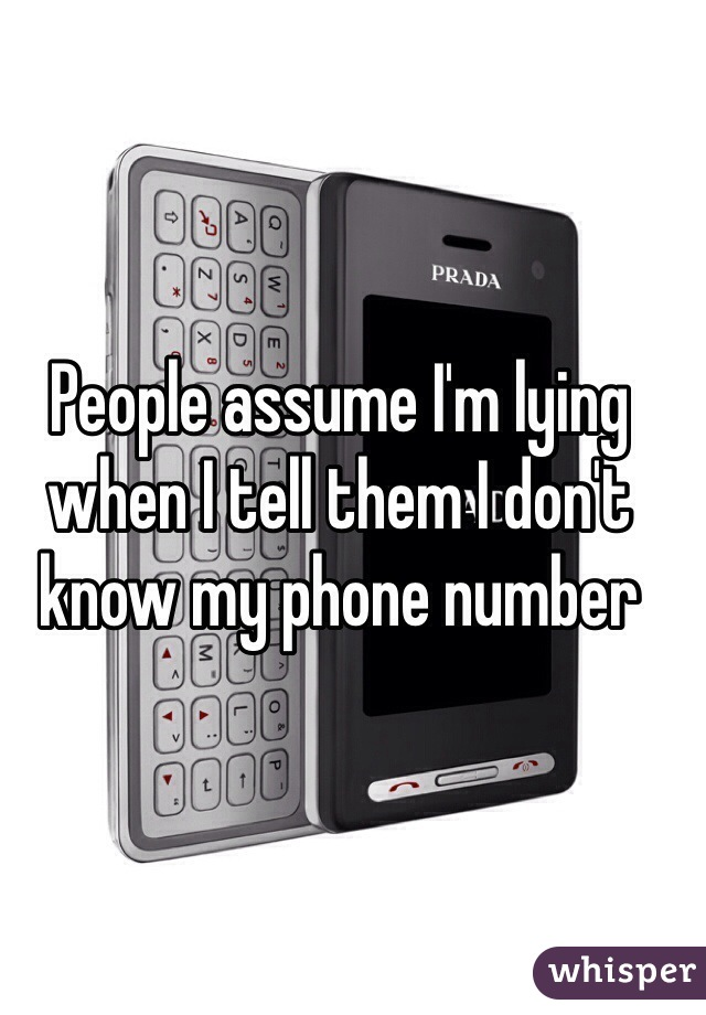 People assume I'm lying when I tell them I don't know my phone number