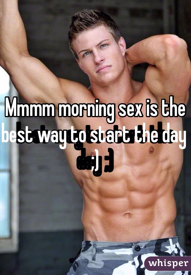 Mmmm morning sex is the best way to start the day ;)