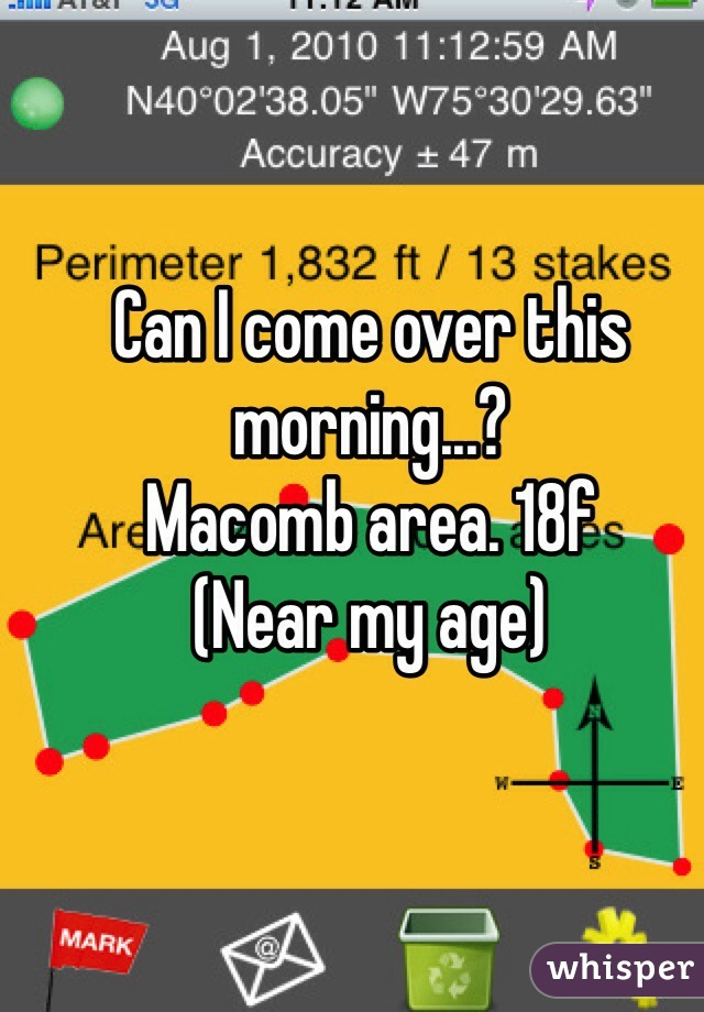 Can I come over this morning...?  Macomb area. 18f (Near my age)