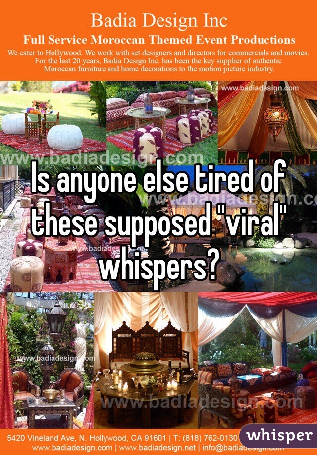 "Is anyone else tired of these supposed ""viral"" whispers?"