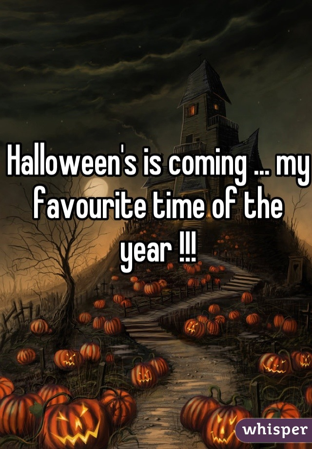Halloween's is coming ... my favourite time of the year !!!