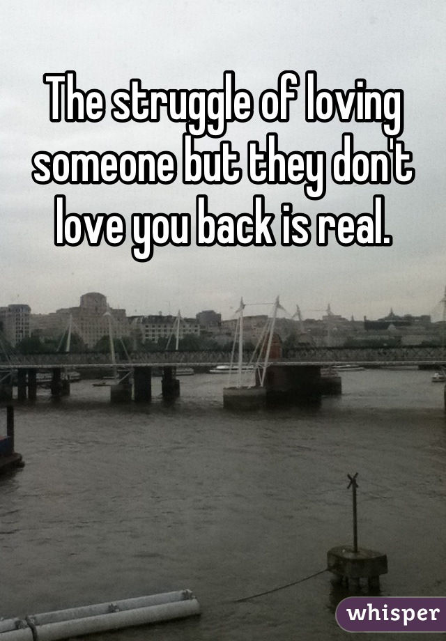 The struggle of loving someone but they don't love you back is real.