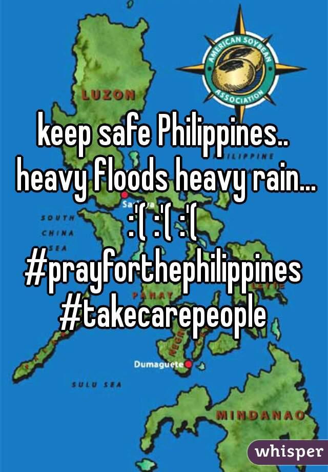 keep safe Philippines..  heavy floods heavy rain... :'( :'( :'(   #prayforthephilippines #takecarepeople