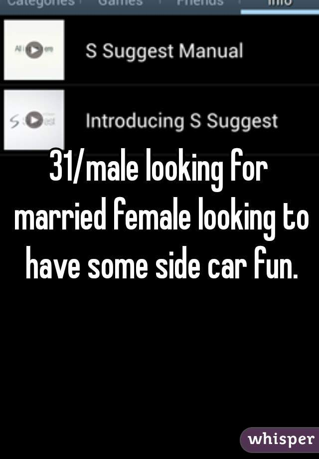 31/male looking for married female looking to have some side car fun.