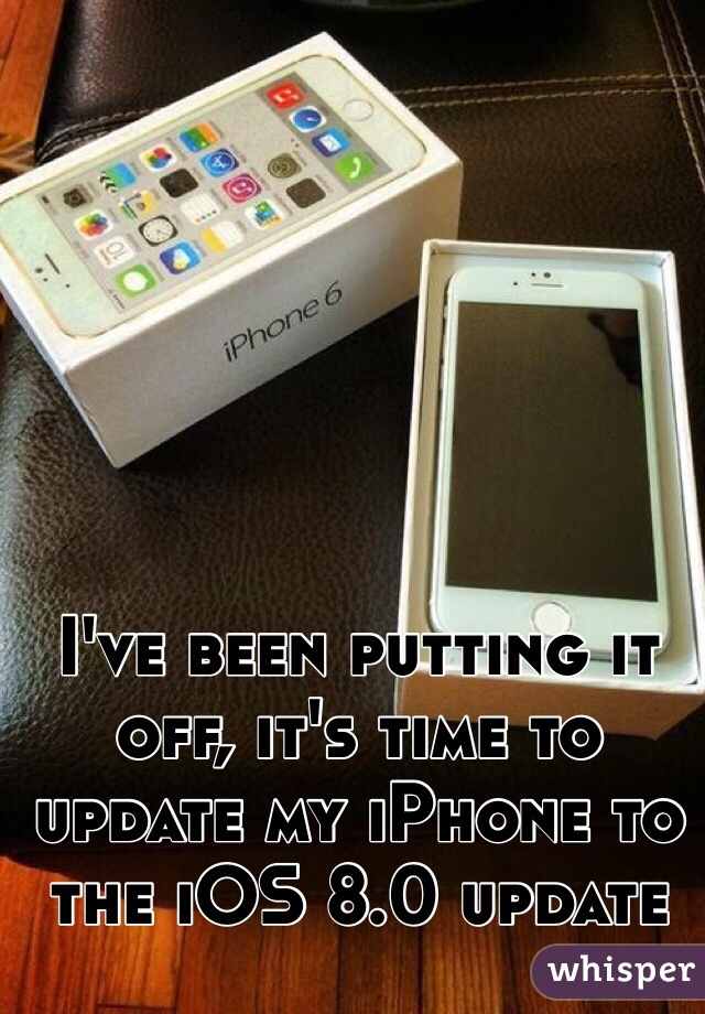 I've been putting it off, it's time to update my iPhone to the iOS 8.0 update