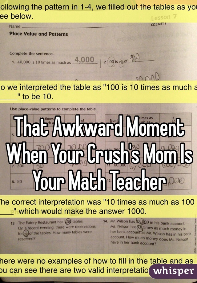 That Awkward Moment When Your Crush's Mom Is Your Math Teacher