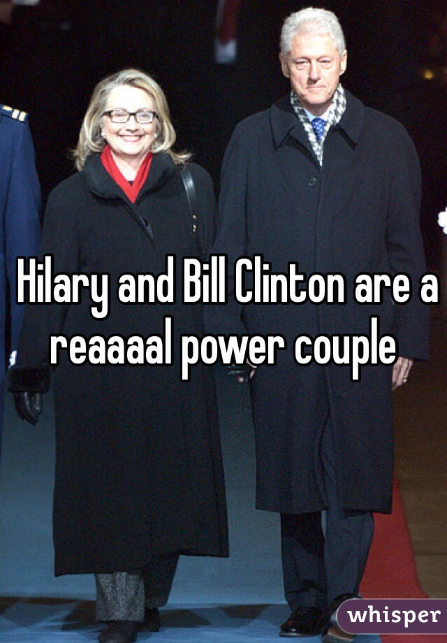 Hilary and Bill Clinton are a reaaaal power couple