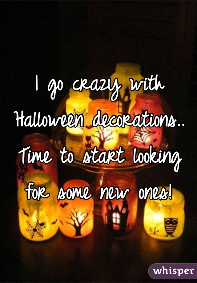I go crazy with Halloween decorations.. Time to start looking for some new ones!