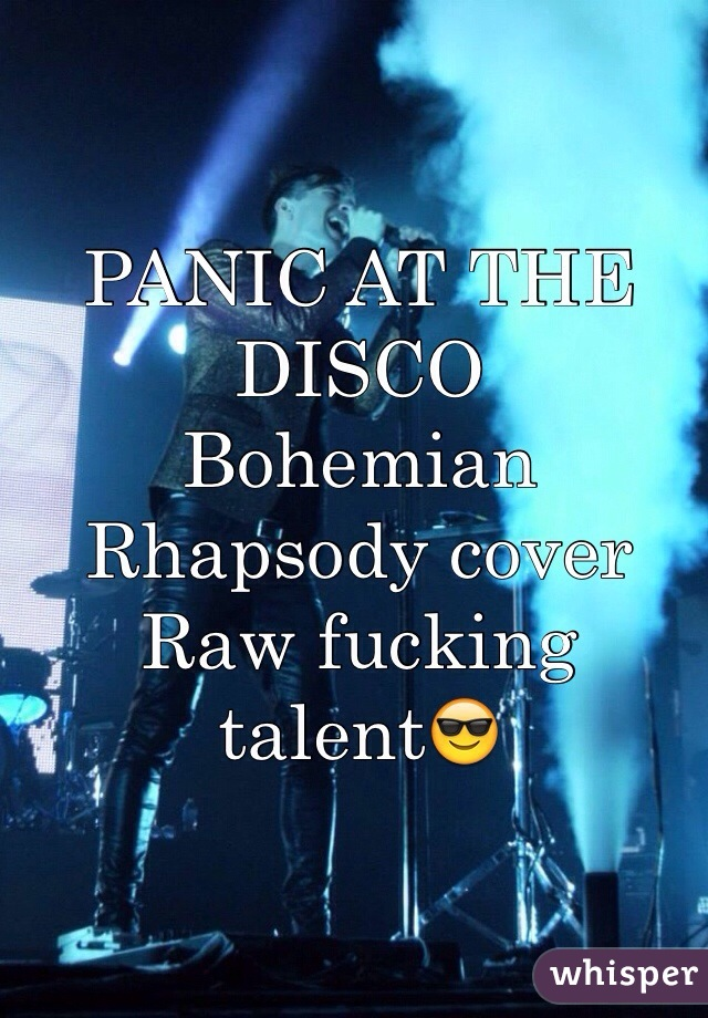 PANIC AT THE DISCO Bohemian Rhapsody cover Raw fucking talent😎