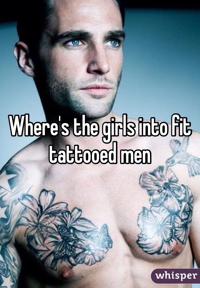 Where's the girls into fit tattooed men