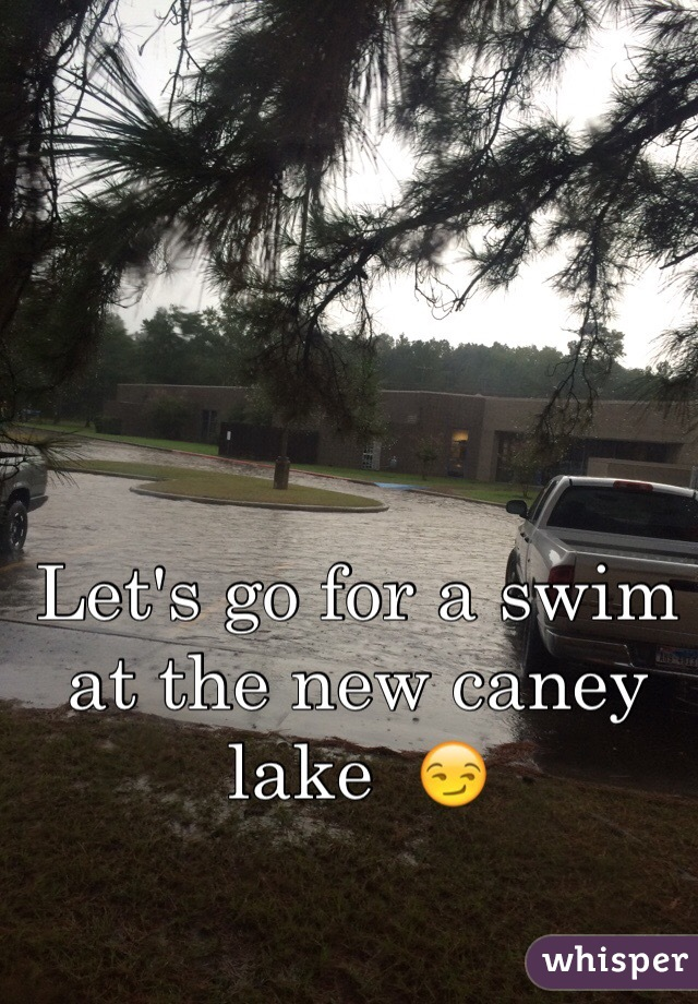 Let's go for a swim at the new caney lake  😏