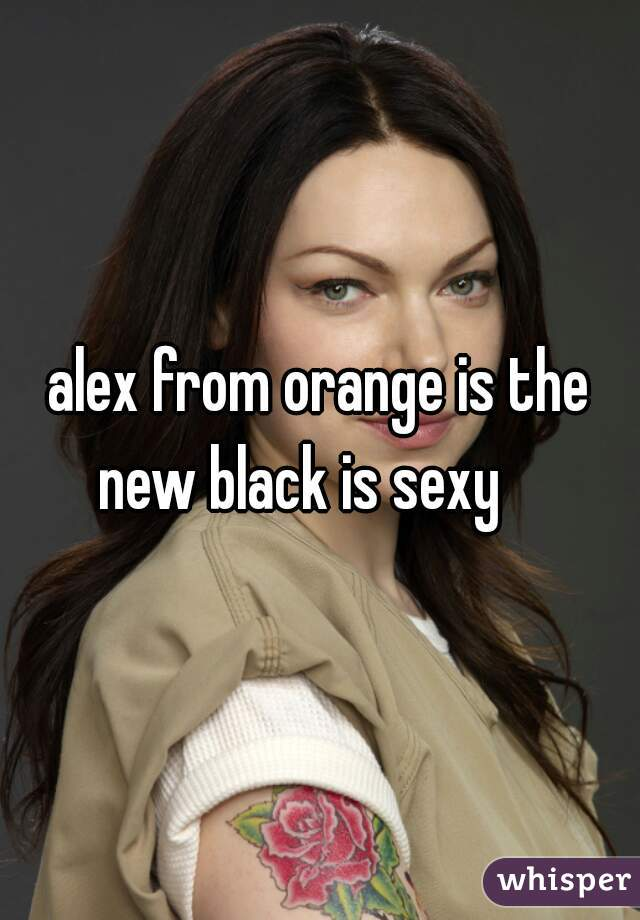 alex from orange is the new black is sexy