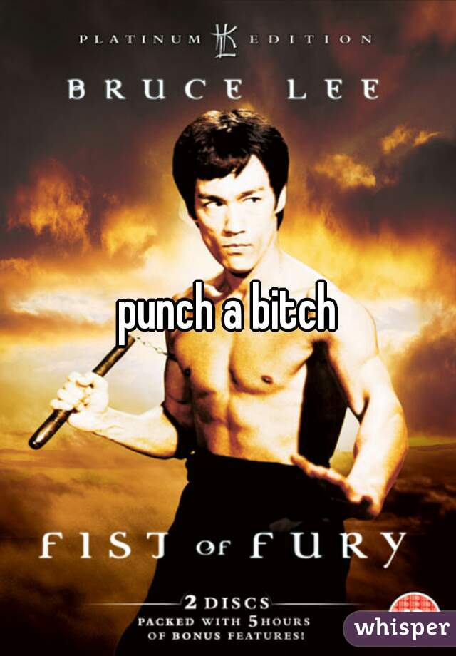 punch a bitch