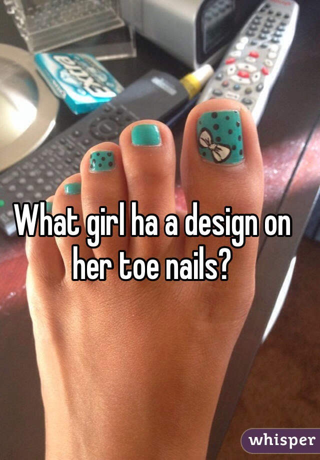 What girl ha a design on her toe nails?