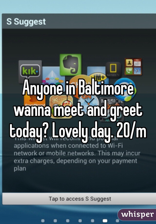 Anyone in Baltimore wanna meet and greet today? Lovely day. 20/m