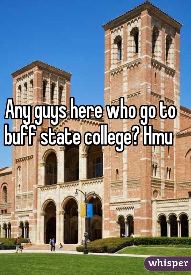 Any guys here who go to buff state college? Hmu
