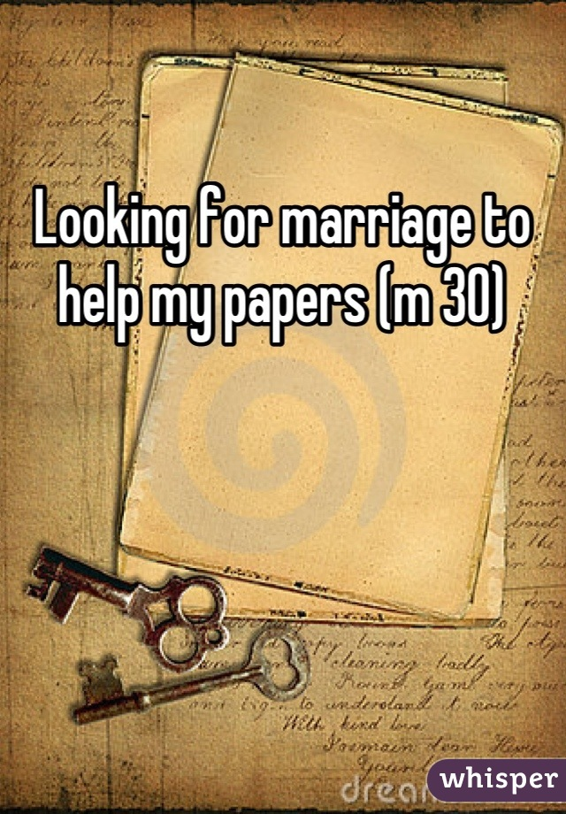 Looking for marriage to help my papers (m 30)