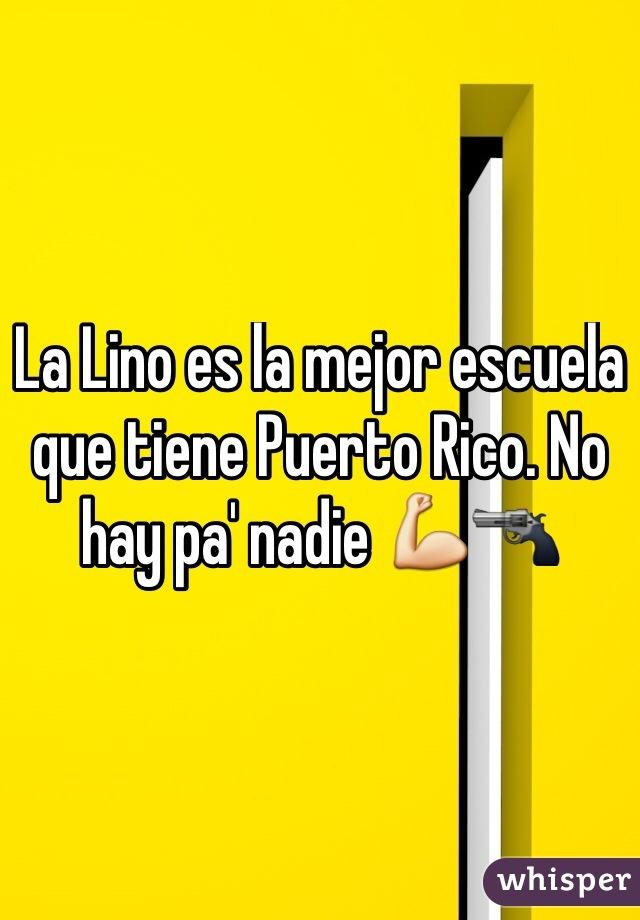 La Lino es la mejor escuela que tiene Puerto Rico. No hay pa' nadie 💪🔫