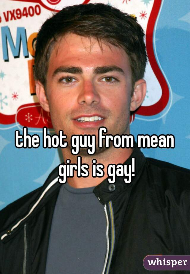 the hot guy from mean girls is gay!