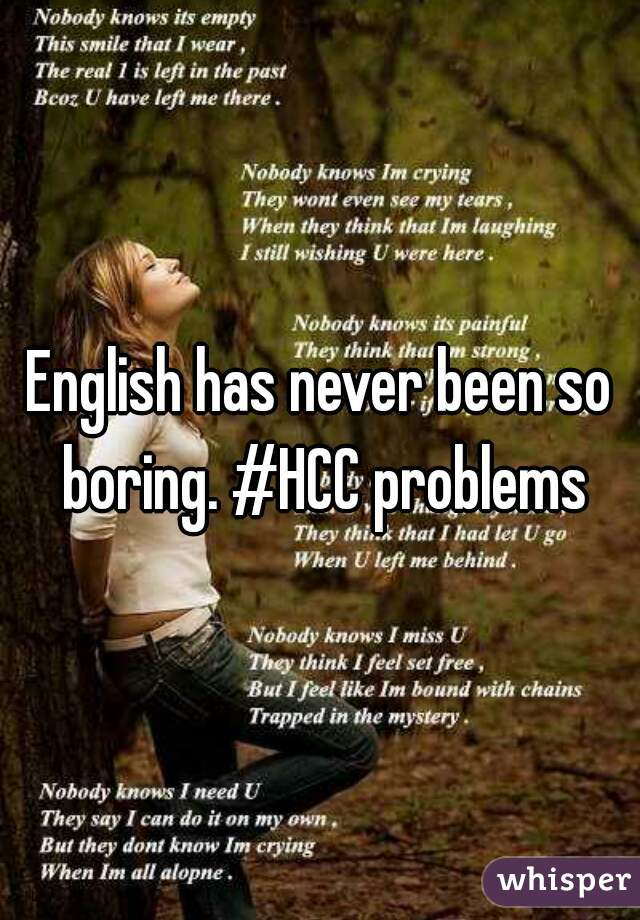 English has never been so boring. #HCC problems