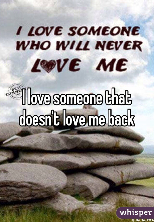 I love someone that doesn't love me back