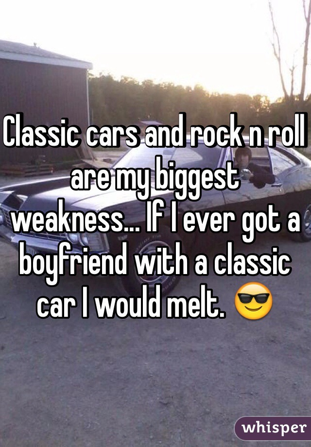 Classic cars and rock n roll are my biggest weakness... If I ever got a boyfriend with a classic car I would melt. 😎
