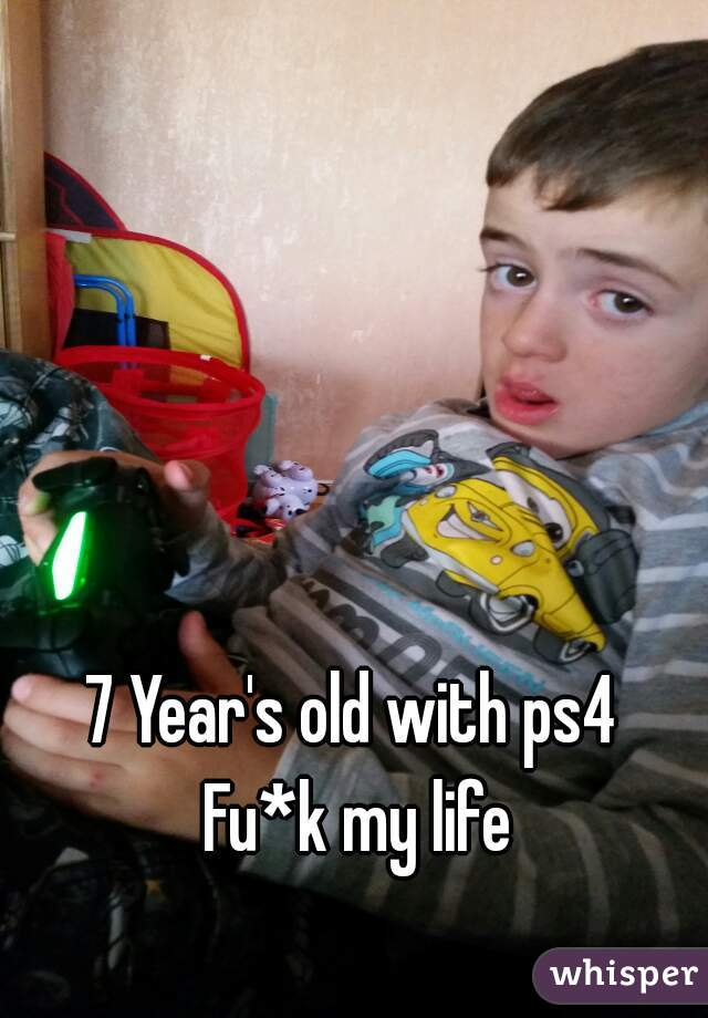 7 Year's old with ps4  Fu*k my life