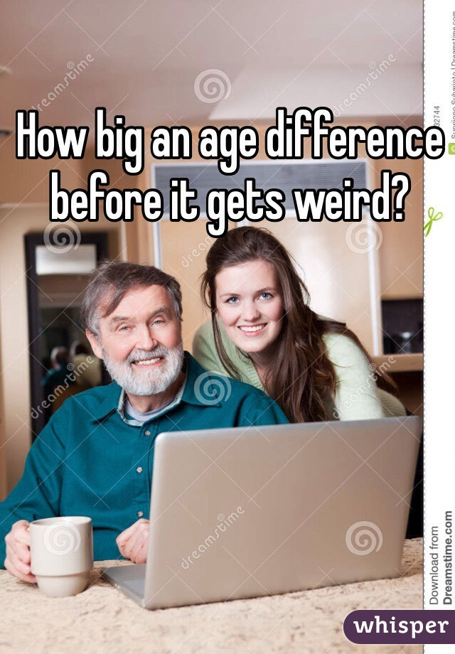 How big an age difference before it gets weird?