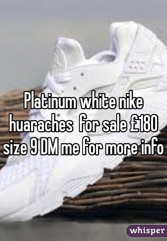 Platinum white nike huaraches  for sale £180 size 9 DM me for more info