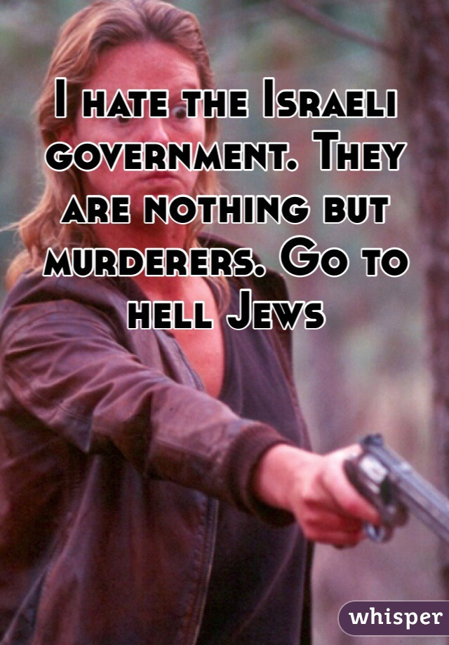 I hate the Israeli government. They are nothing but murderers. Go to hell Jews
