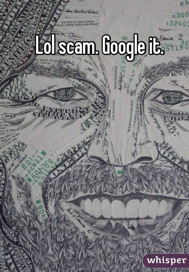 Lol scam. Google it.