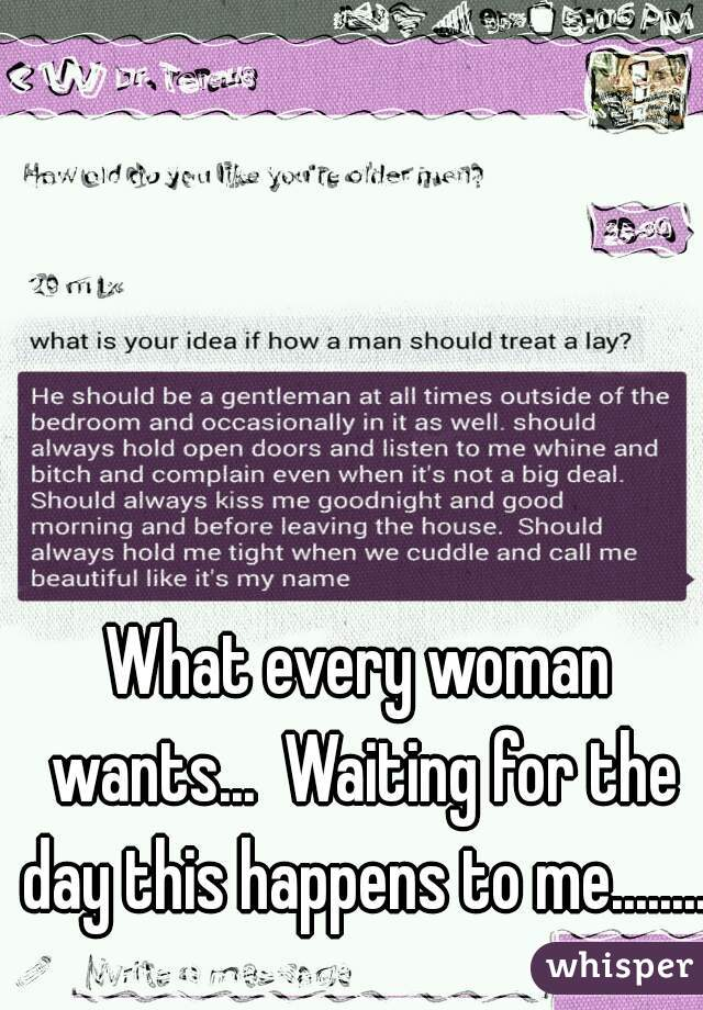 What every woman wants...  Waiting for the day this happens to me........