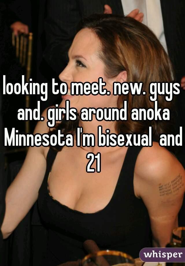 looking to meet. new. guys and. girls around anoka Minnesota I'm bisexual  and 21