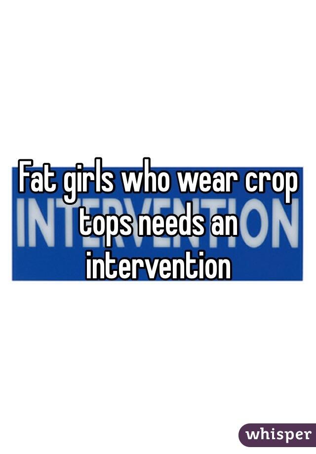 Fat girls who wear crop tops needs an intervention
