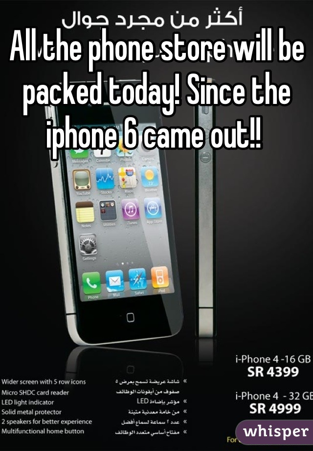 All the phone store will be packed today! Since the iphone 6 came out!!