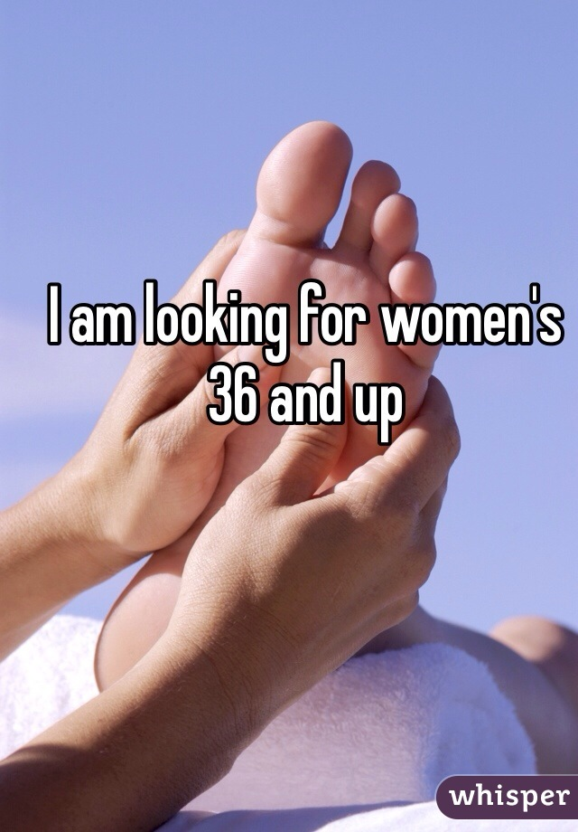 I am looking for women's 36 and up