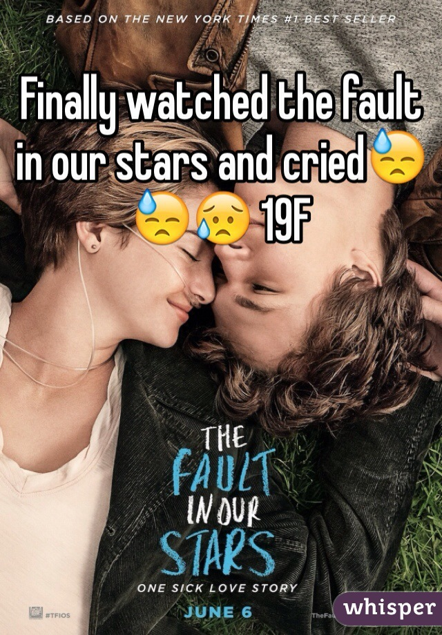 Finally watched the fault in our stars and cried😓😓😥 19F