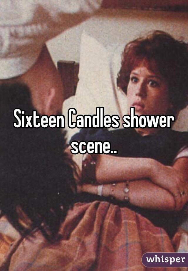 Sixteen Candles shower scene..