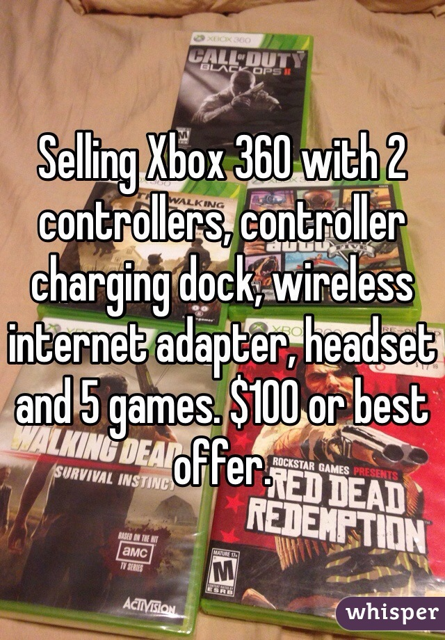 Selling Xbox 360 with 2 controllers, controller charging dock, wireless internet adapter, headset and 5 games. $100 or best offer.