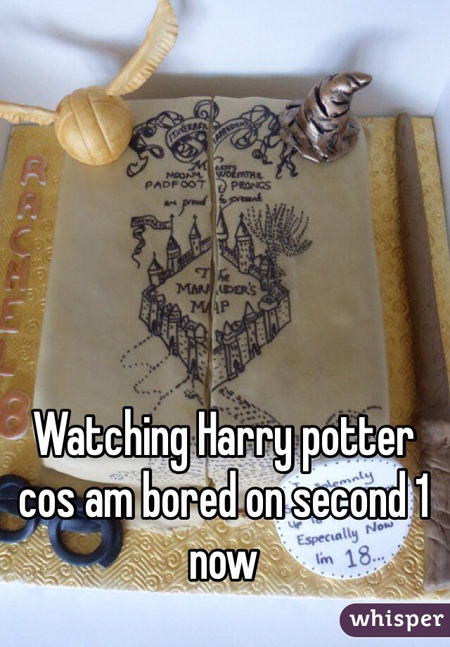 Watching Harry potter cos am bored on second 1 now
