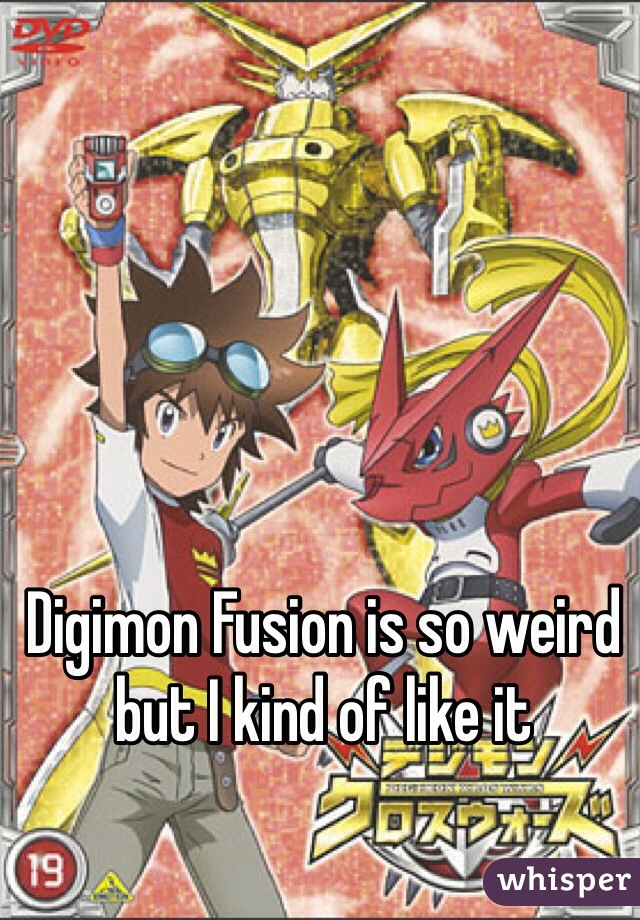 Digimon Fusion is so weird but I kind of like it